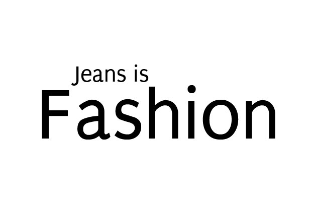 Jeans is Fashion